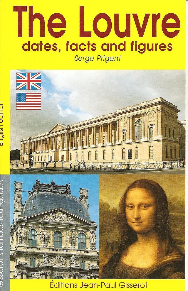 The Louvre dates, facts and figures - Serge Prigent - GISSEROT