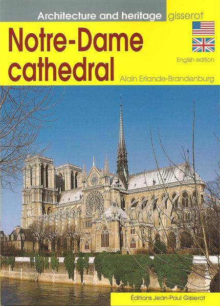 Notre-Dame Cathedral - Alain Erlande-Brandenburg - GISSEROT