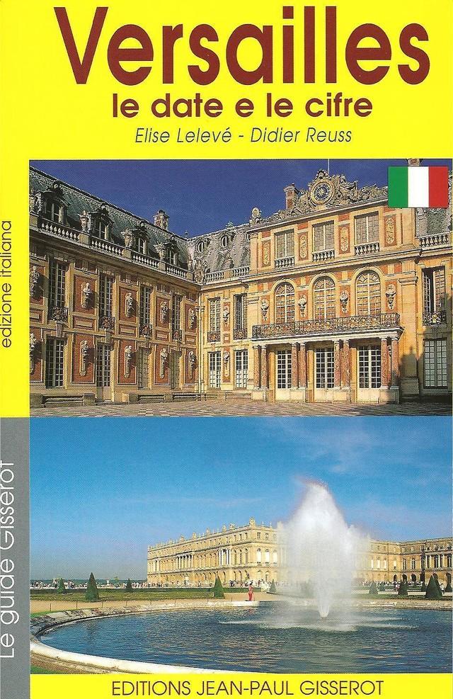 Versailles le date e le cifre (VERSION ITALIENNE) - Élise Lelevé, Didier Reuss - GISSEROT