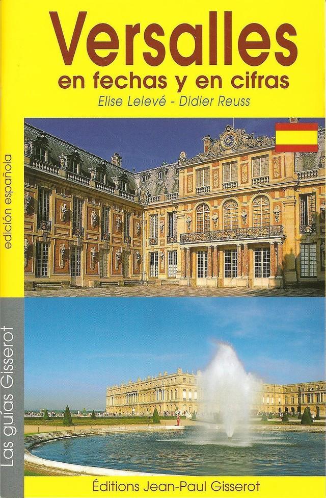 Versailles en fechas y en cifras - Élise Lelevé, Didier Reuss - GISSEROT