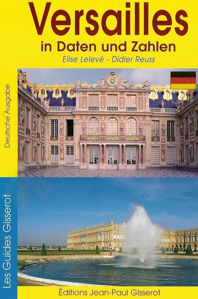 Versailles en dates et en chiffres (VERSION ALLEMANDE) - Élise Lelevé, Didier Reuss - GISSEROT