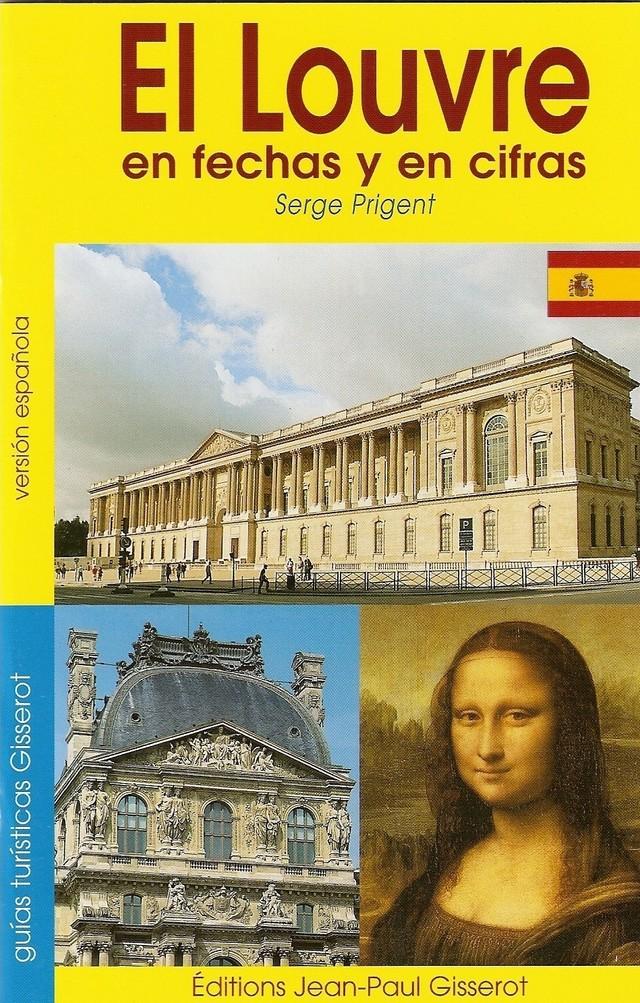 El Louvre en fechas y en cifras - Serge Prigent - GISSEROT
